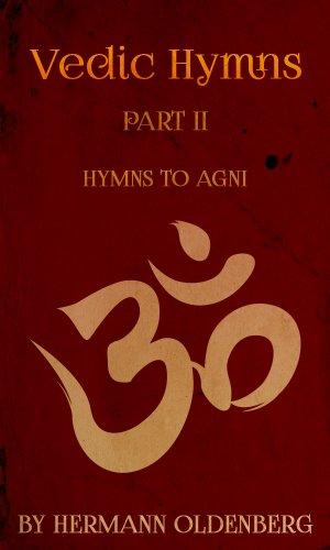 Vedic Hymns, Part II: Hymns to Agni (English Edition) por Friedrich Max Müller