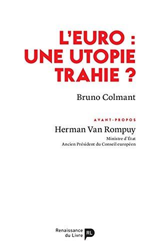 L'euro: une utopie trahie? par Bruno Colmant