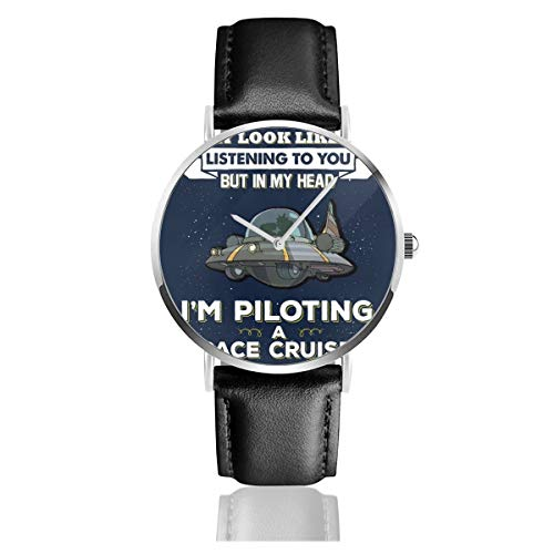 Unisex Business Casual I May Look Like Im Listening to You But Space Cruiser Uhren Quarzuhr Lederarmband schwarz für Männer Frauen Young Collection Geschenk