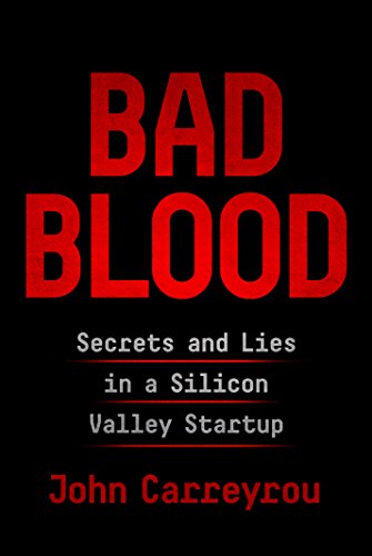 Bad Blood: Secrets and Lies in a Silicon Valley Startup (English Edition) por John Carreyrou