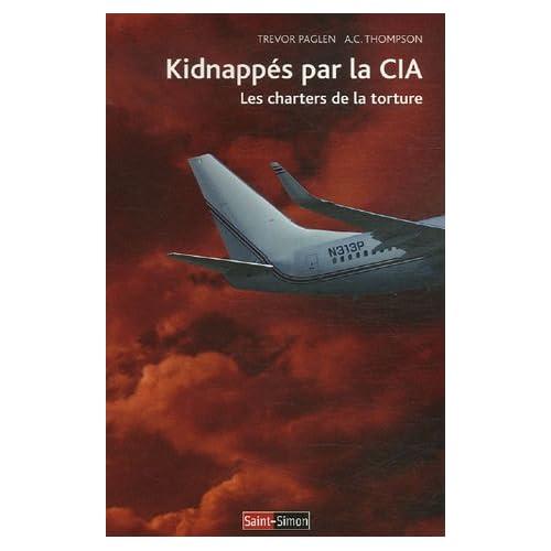 Kidnappés par la CIA : Les charters de la torture