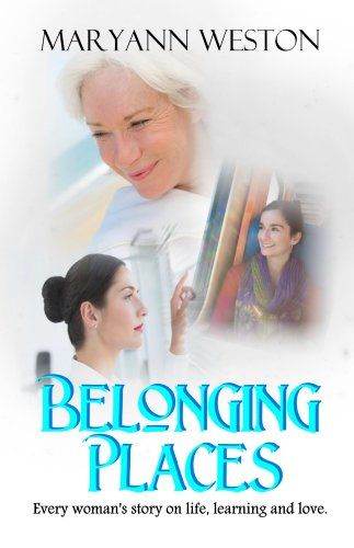 Belonging Places: Every woman's story on life, learning and love (English Edition) - Weston Place