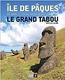 Ile de Pâques, le grand tabou : Edition trilingue de Nicolas Cauwe ( 6 septembre 2011 )