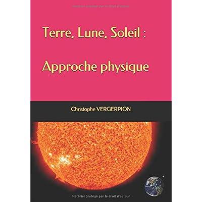Terre, Lune, Soleil : Approche physique
