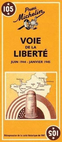Carte historique (Juin 1944-Janvier 1945), numéro 105 : Voie de la liberté (réimpression de la carte de 1947) par Collectif Michelin