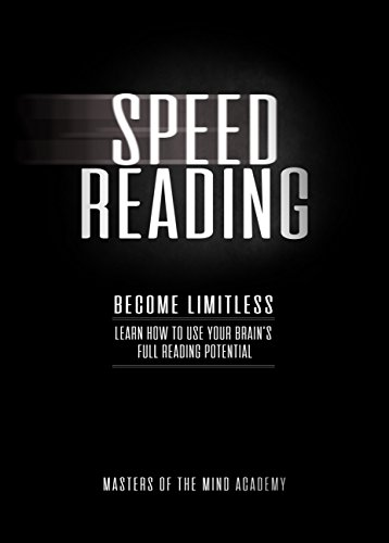 Speed Reading: Become Limitless: Learn How to Use Your Brain's Full Reading Potential (English Edition)