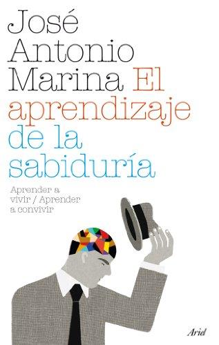 El aprendizaje de la sabiduría: Aprender a vivir / Aprender a convivir (Spanish Edition)