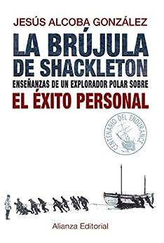 La brújula de Shackleton (Libros Singulares (Ls)) de [González, Jesús Alcoba]