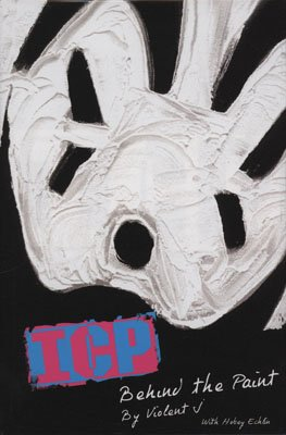 ICP: Behind the Paint by Violent J and Hobey Echlin (2003-11-08)