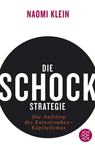 Die Schock-Strategie: Der Aufstieg des Katastrophen-Kapitalismus U-schock