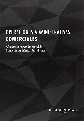 Operaciones administrativas comerciales (Administración y gestión) por Alexandre Hermida Mondelo e Inmaculada Iglesias Fernández