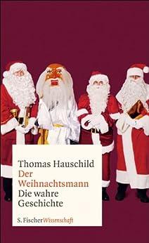 Weihnachtsmann: Die wahre Geschichte (Fischer Wissenschaft) von [Hauschild, Thomas]