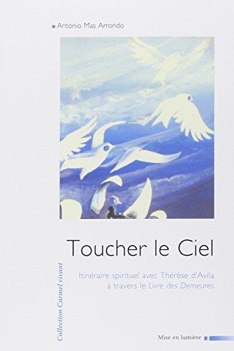En marche vers le Ciel : Itinéraire spirituel avec Thérèse d'Avilla