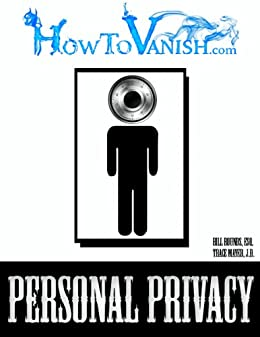How To Vanish Mini-Guide To Personal Privacy (Privacy Mini-Guides Book 1) by [Mayer J.D., Trace, Rounds Esq., Bill]