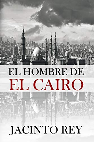 El hombre de El Cairo (Inspectora Cristina Molen nº 2) par Jacinto Rey