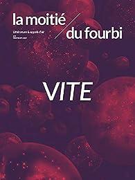 La moitié du fourbi n°9 - Mai 2019 : Vite par Frédéric Fiolof