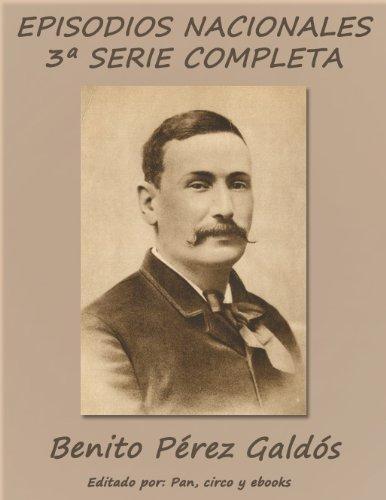 Episodios Nacionales - Tercera serie completa por Benito Pérez Galdós