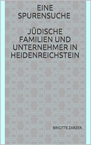 Eine Spurensuche - Jüdische Familien und Unternehmer in Heidenreichstein