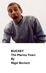 Bucket, The Marina Years (English Edition)
