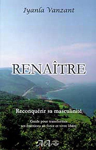 Renaître - Reconquérir sa masculinité par Iyanla Vanzant