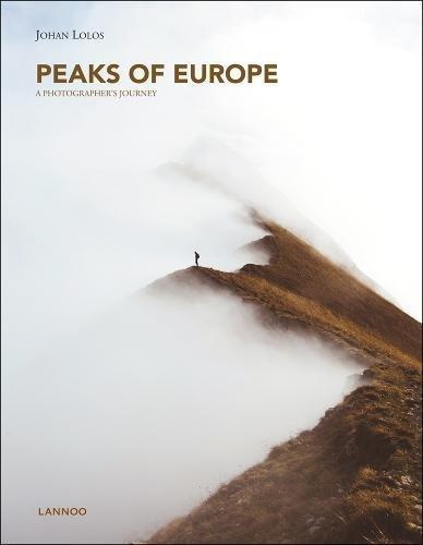 Peaks of Europe: A Photographer's Journey por Johan Lolos