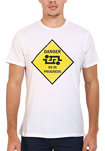 Danger 69 in Progress Sexy Funny Hipster Men Women Damen Herren Unisex Top T Shirt .Weiß