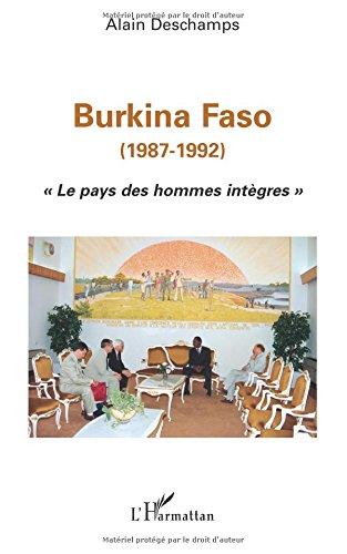 Burkina faso (1987-1992) le pays des hommes integres par Alain Deschamps