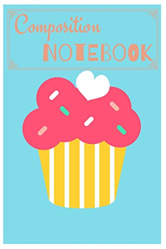 Composition Notebook: Funny Cupcake Diary/Journal to Write in, for Every Sweets Lover, Lined Paper, 6x9, Featuring Blue&Orange Design