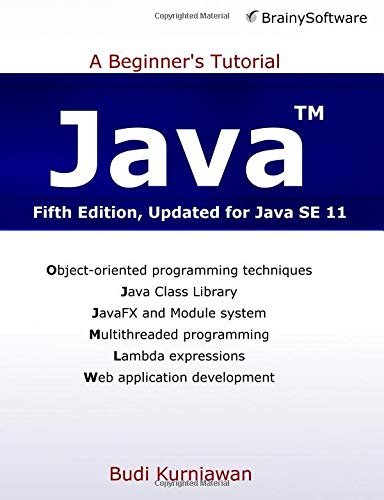 Java: A Beginner's Tutorial (Fifth Edition) por Budi Kurniawan