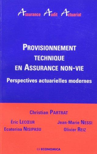 Provisionnement Technique en Assurance Non-Vie - Perspectives actuarielles modernes par Jean-Marie Nessi