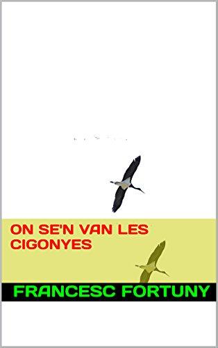 ON SE'N VAN LES CIGONYES (Catalan Edition) por FRANCESC FORTUNY