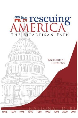 Rescuing America: The Bipartisan Path por Richard G. Clemens
