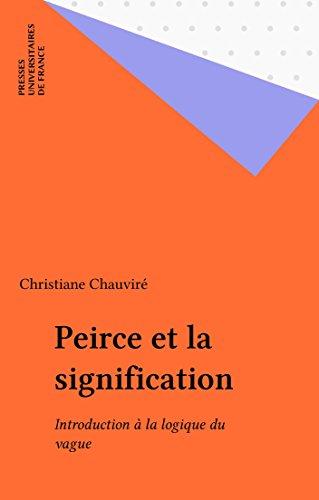 Peirce et la signification: Introduction à la logique du vague