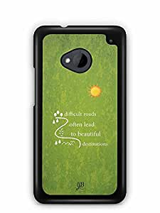 YuBingo Difficult Roads often lead to Beautiful Destinations Designer Mobile Case Back Cover for HTC One M7