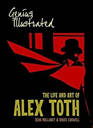 Genius, Illustrated: The Life and Art of Alex Toth by Dean Mullaney (2013-02-26)