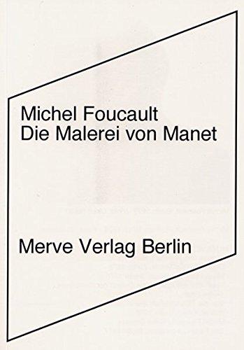 Die Geschichte Der Kunst Und Malerei (Die Malerei von Manet (Internationaler Merve Diskurs))