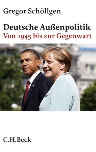 Deutsche Außenpolitik: Von 1945 bis zur Gegenwart (Beck'sche Reihe 6119)