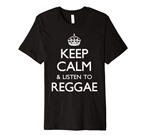 Keep Calm And Listen To Reggae Funny T-Shirt