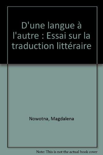 D'une langue à l'autre : Essai sur la traduction littéraire
