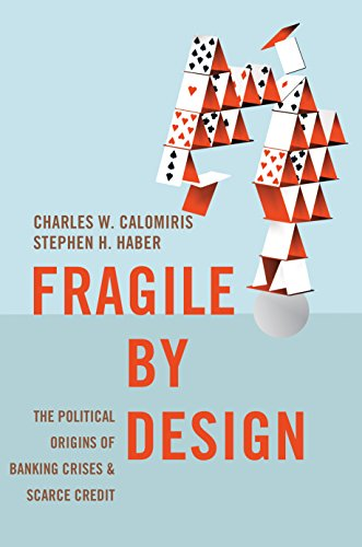 48 Bank (Fragile by Design: The Political Origins of Banking Crises and Scarce Credit (The Princeton Economic History of the Western World Book 48) (English Edition))