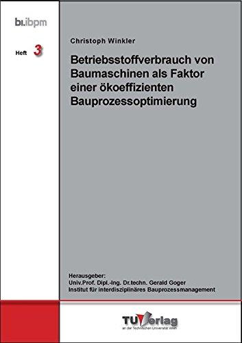 Betriebsstoffverbrauch von Baumaschinen als Faktor einer ökoeffizienten Bauprozessoptimierung