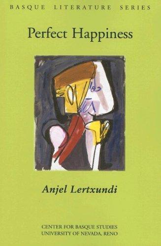 Perfect Happiness (Basque Literature) por Anjel Lertxundi