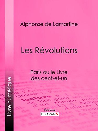 Les Révolutions: Paris ou le Livre des cent-et-un par Alphonse de Lamartine