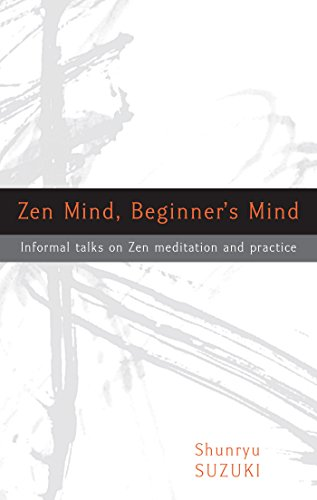 Zen Mind, Beginner's Mind: Informal Talks on Zen Meditation and Practice (English Edition)