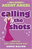 Calling the Shots (Mel Beeby, Agent Angel, Book 4)
