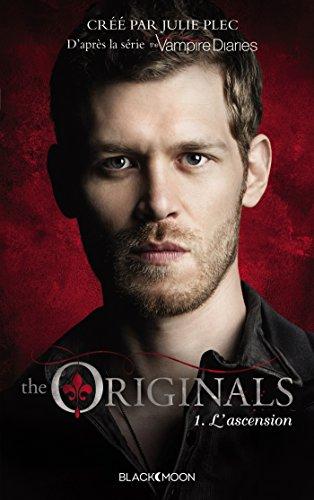 The Originals, Tome 1 : L'ascension