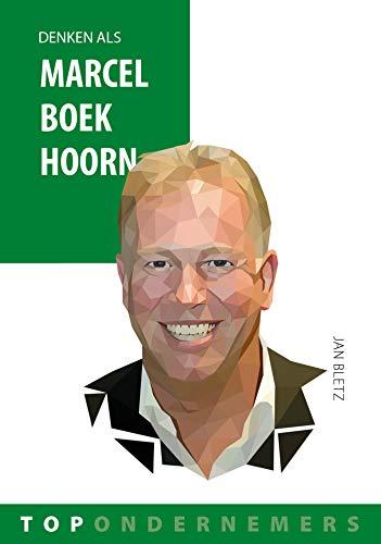 Denken als Marcel Boekhoorn (Topondernemers Book 8) (Dutch Edition)