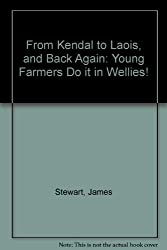 From Kendal to Laois, and Back Again: Young Farmers Do it in Wellies!
