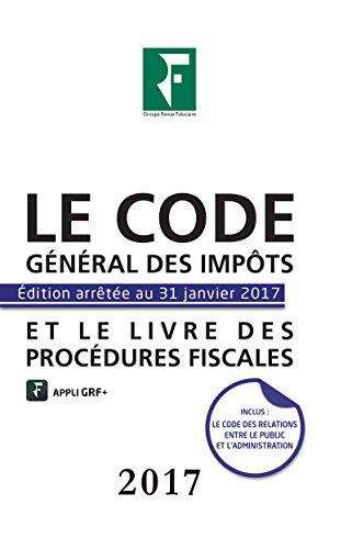 Le code général des impôts et le livre des procédures fiscales 2017: Prix de lancement jusqu'au 30/04/17, 29¤ 01/05/2017