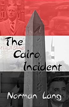 The Cairo Incident (English Edition) von [Lang, Norman]